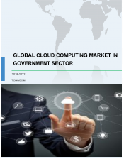 Global Cloud Computing Market in Government Sector 2018-2022